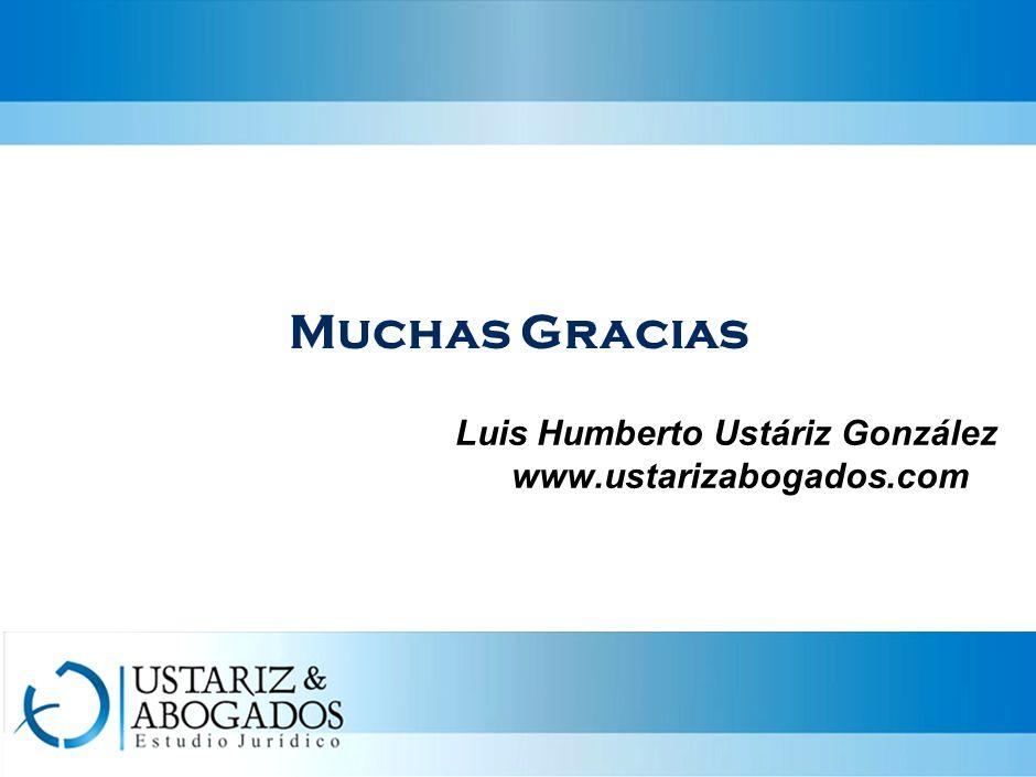 Muchas Gracias Luis Humberto Ustáriz González www.ustarizabogados.com