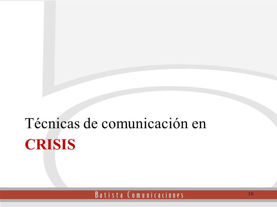 CRISIS Técnicas de comunicación en 16