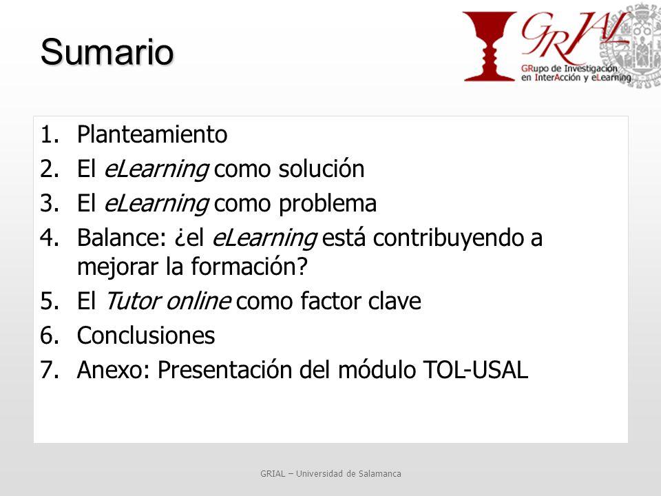 Sumario 1.Planteamiento 2.El eLearning como solución 3.El eLearning como problema 4.Balance: ¿el eLearning está contribuyendo a mejorar la formación.