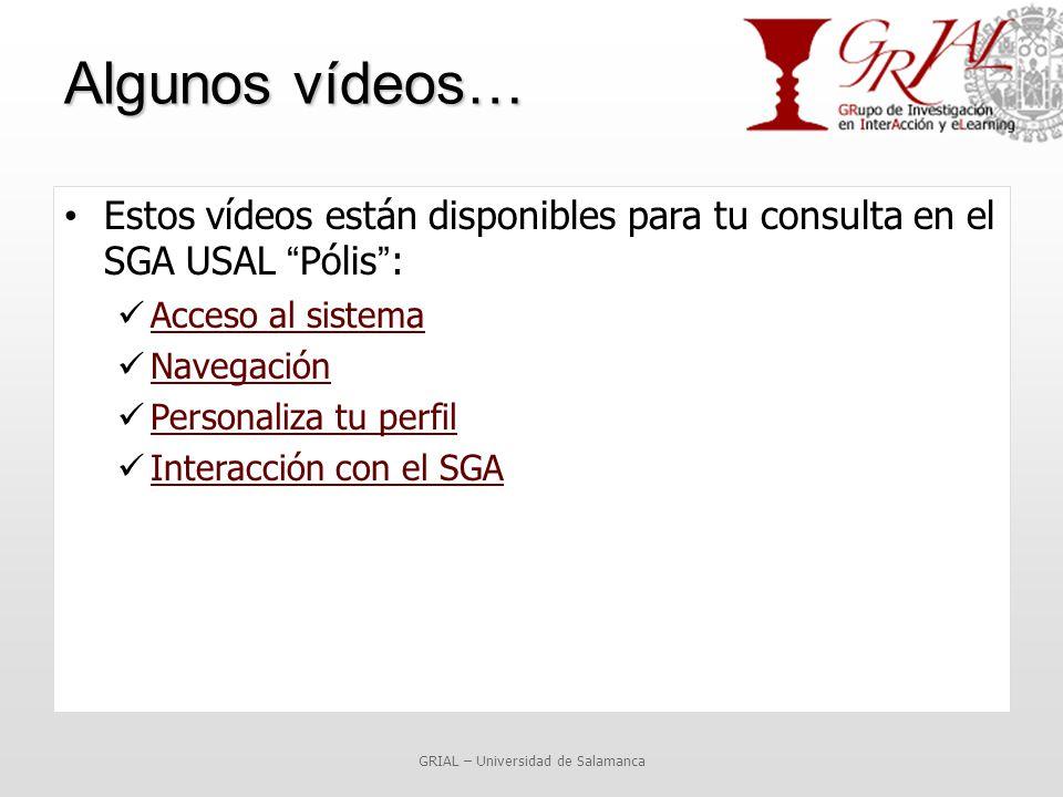 Algunos vídeos… Estos vídeos están disponibles para tu consulta en el SGA USAL Pólis : Acceso al sistema Navegación Personaliza tu perfil Interacción con el SGA GRIAL – Universidad de Salamanca