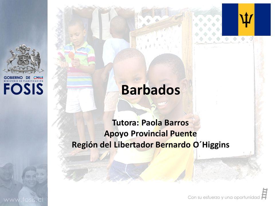 Barbados Tutora: Paola Barros Apoyo Provincial Puente Región del Libertador Bernardo O´Higgins