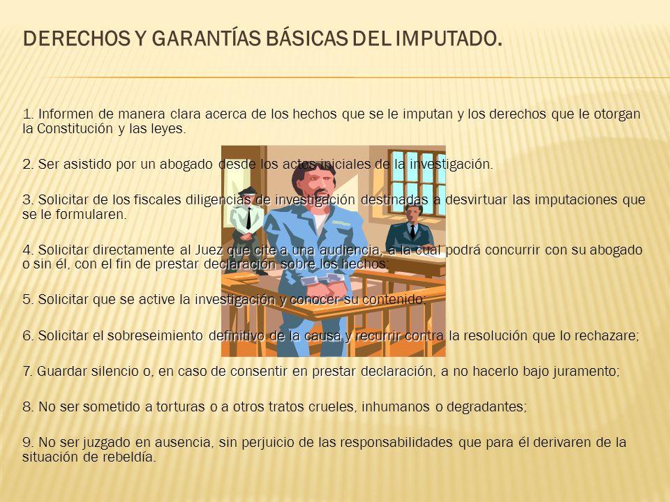 DERECHOS Y GARANTÍAS BÁSICAS DEL IMPUTADO. 1.