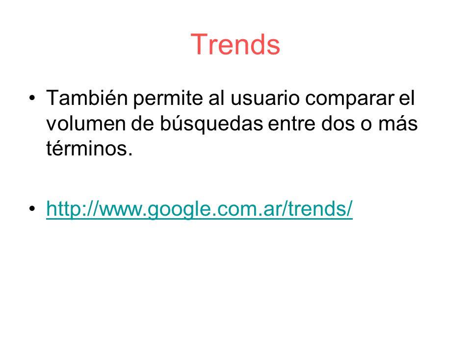 Trends También permite al usuario comparar el volumen de búsquedas entre dos o más términos.