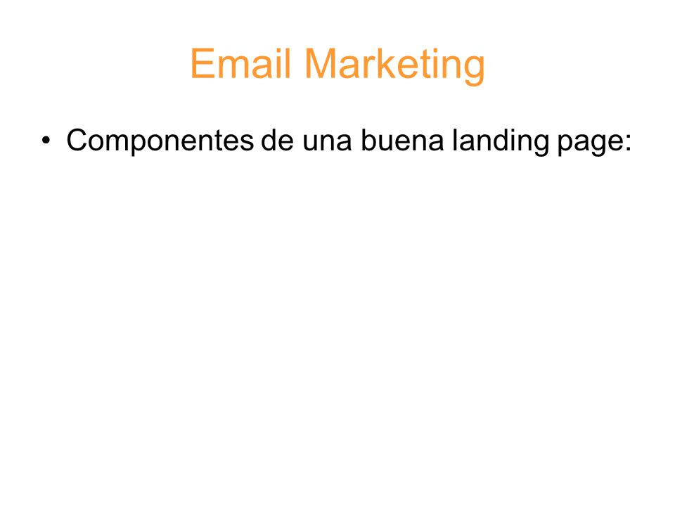 Email Marketing Componentes de una buena landing page: