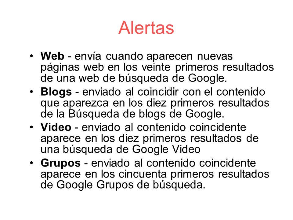 Alertas Web - envía cuando aparecen nuevas páginas web en los veinte primeros resultados de una web de búsqueda de Google.