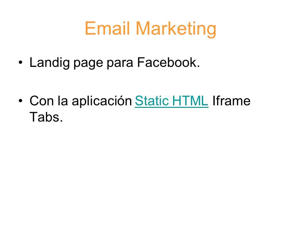 Email Marketing Landig page para Facebook. Con la aplicación Static HTML Iframe Tabs.Static HTML