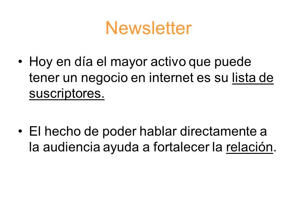 Newsletter Hoy en día el mayor activo que puede tener un negocio en internet es su lista de suscriptores.