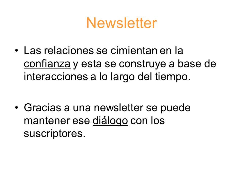 Newsletter Las relaciones se cimientan en la confianza y esta se construye a base de interacciones a lo largo del tiempo.