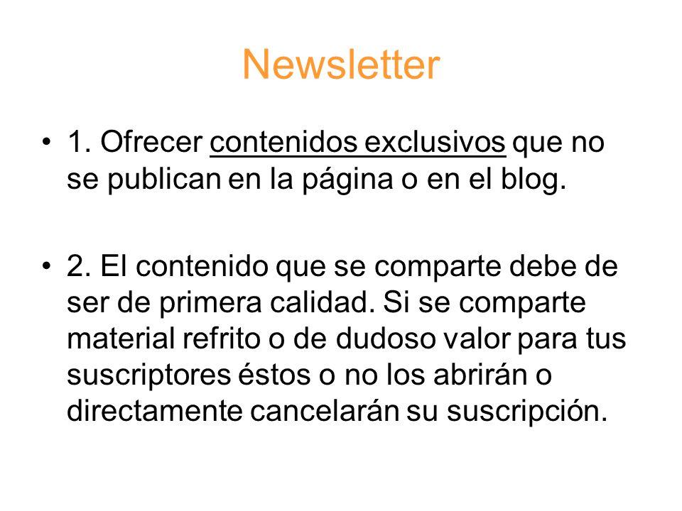 Newsletter 1. Ofrecer contenidos exclusivos que no se publican en la página o en el blog.