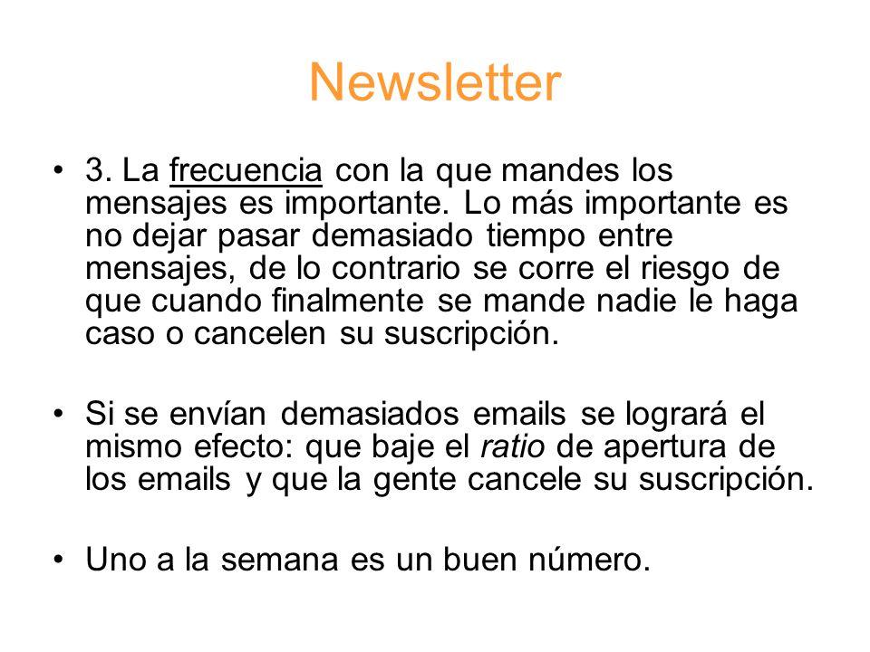 Newsletter 3. La frecuencia con la que mandes los mensajes es importante.