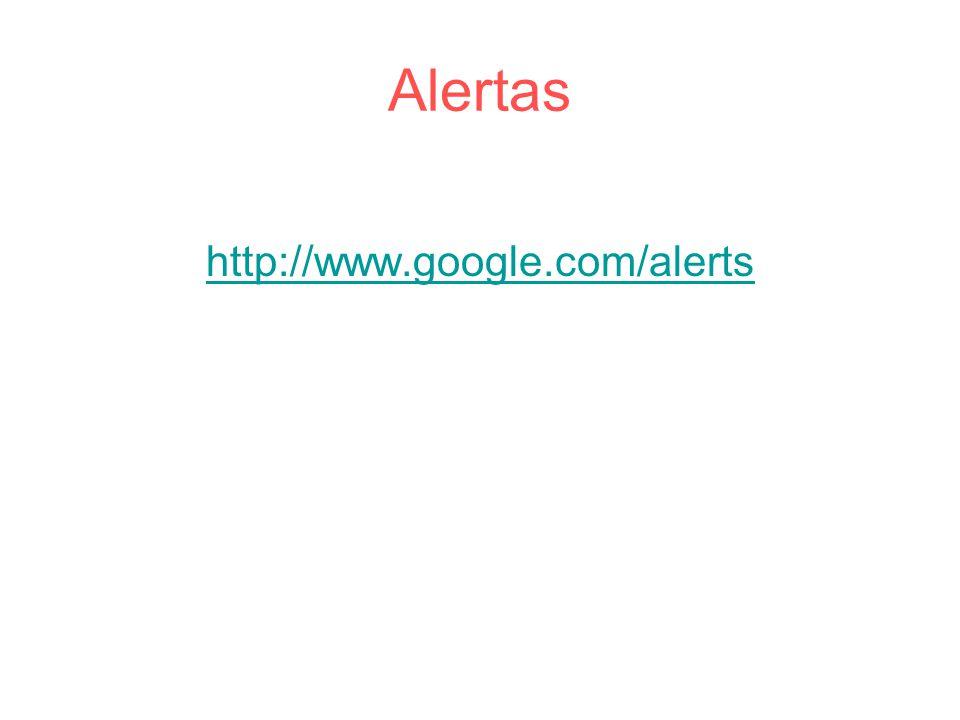 Alertas http://www.google.com/alerts