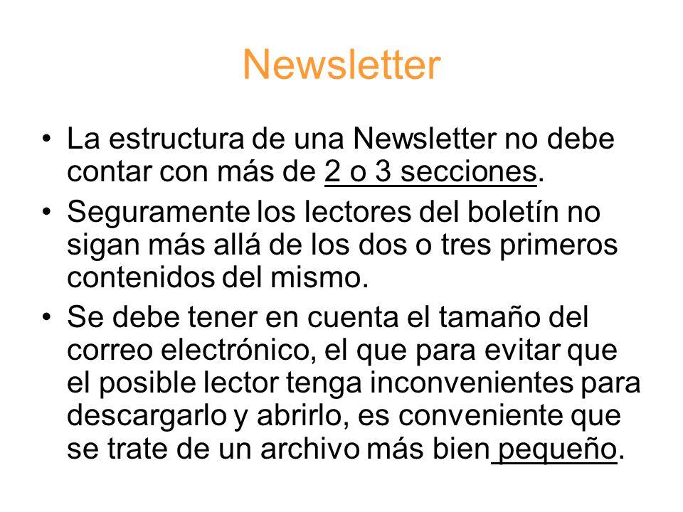 Newsletter La estructura de una Newsletter no debe contar con más de 2 o 3 secciones.