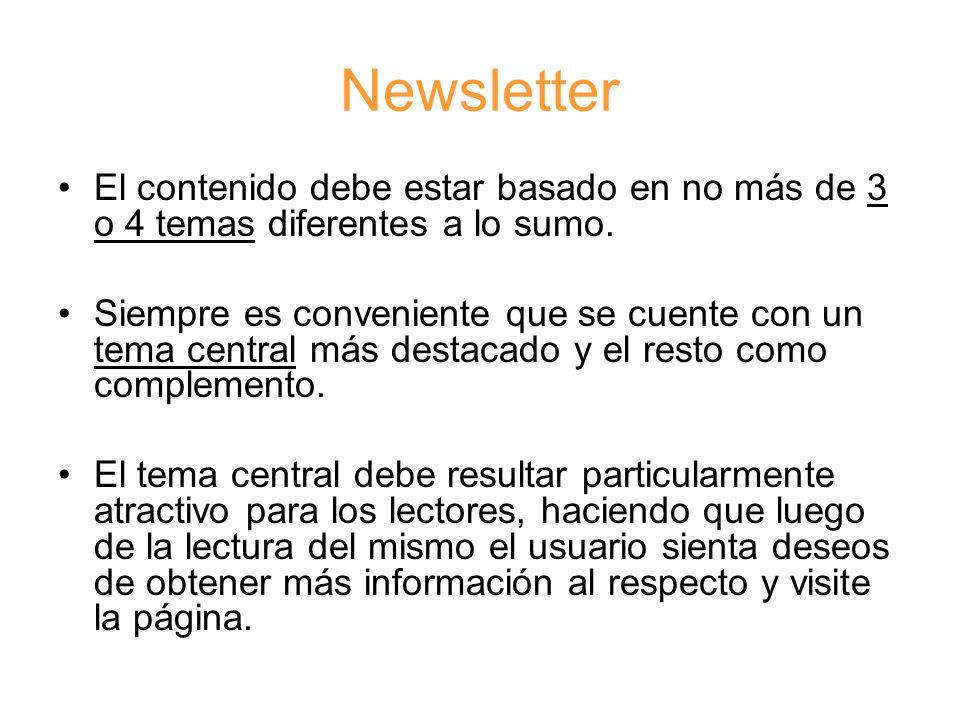 Newsletter El contenido debe estar basado en no más de 3 o 4 temas diferentes a lo sumo.