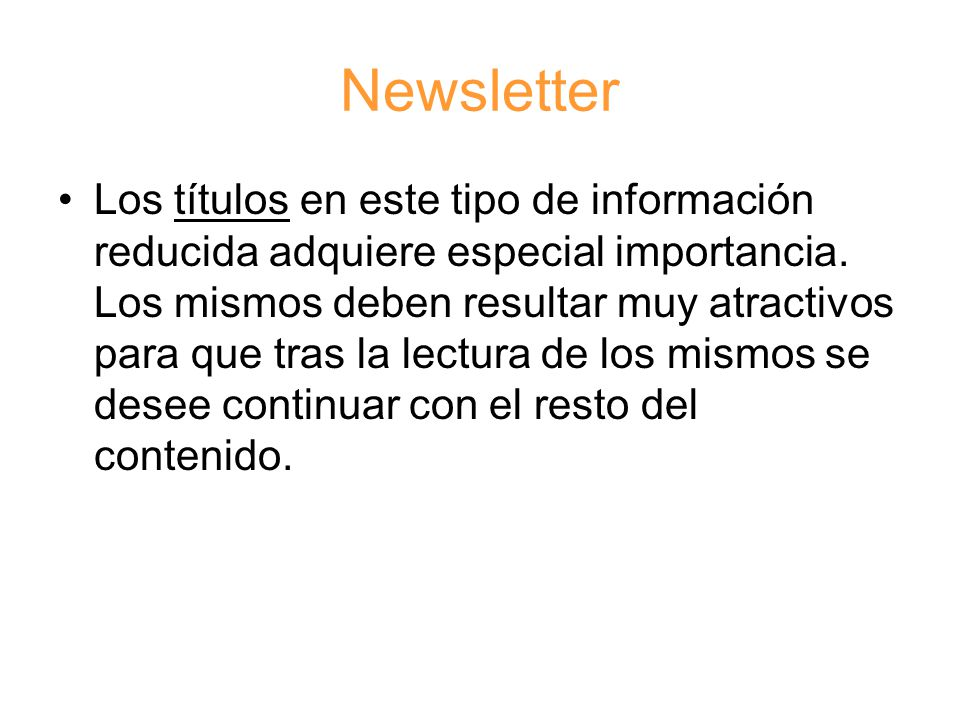 Newsletter Los títulos en este tipo de información reducida adquiere especial importancia.