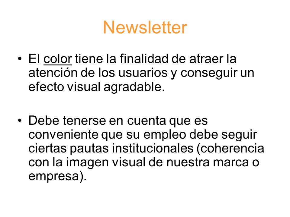 Newsletter El color tiene la finalidad de atraer la atención de los usuarios y conseguir un efecto visual agradable.