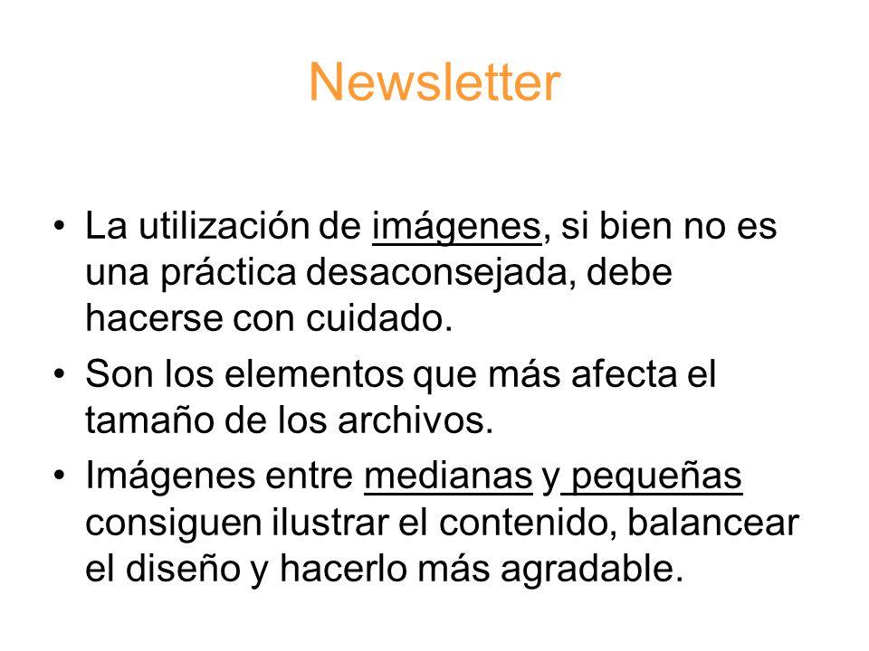 Newsletter La utilización de imágenes, si bien no es una práctica desaconsejada, debe hacerse con cuidado.