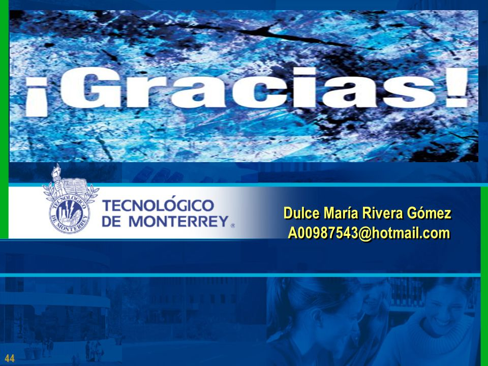 44 Dulce María Rivera Gómez A00987543@hotmail.com Dulce María Rivera Gómez A00987543@hotmail.com