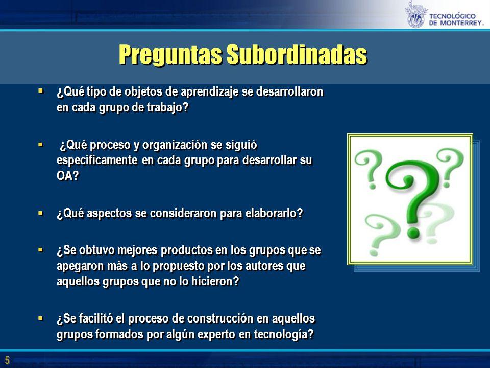 5 5 Preguntas Subordinadas  ¿ Qué tipo de objetos de aprendizaje se desarrollaron en cada grupo de trabajo.