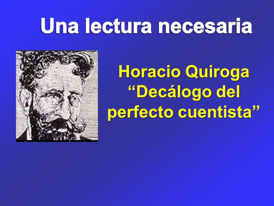 Horacio Quiroga Decálogo del perfecto cuentista