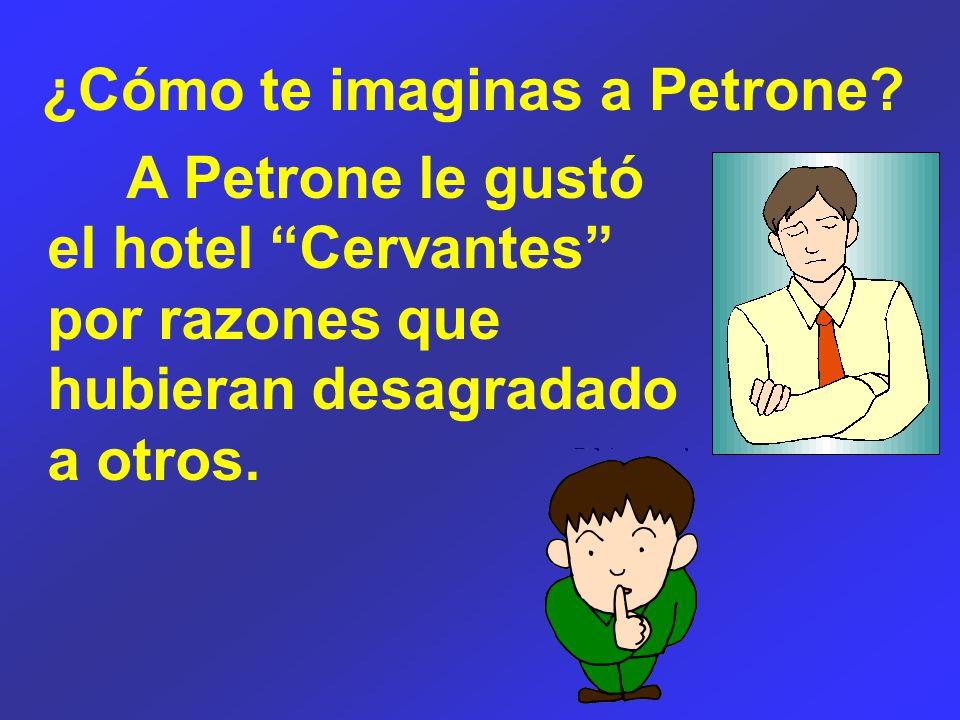 ¿Cómo te imaginas a Petrone.