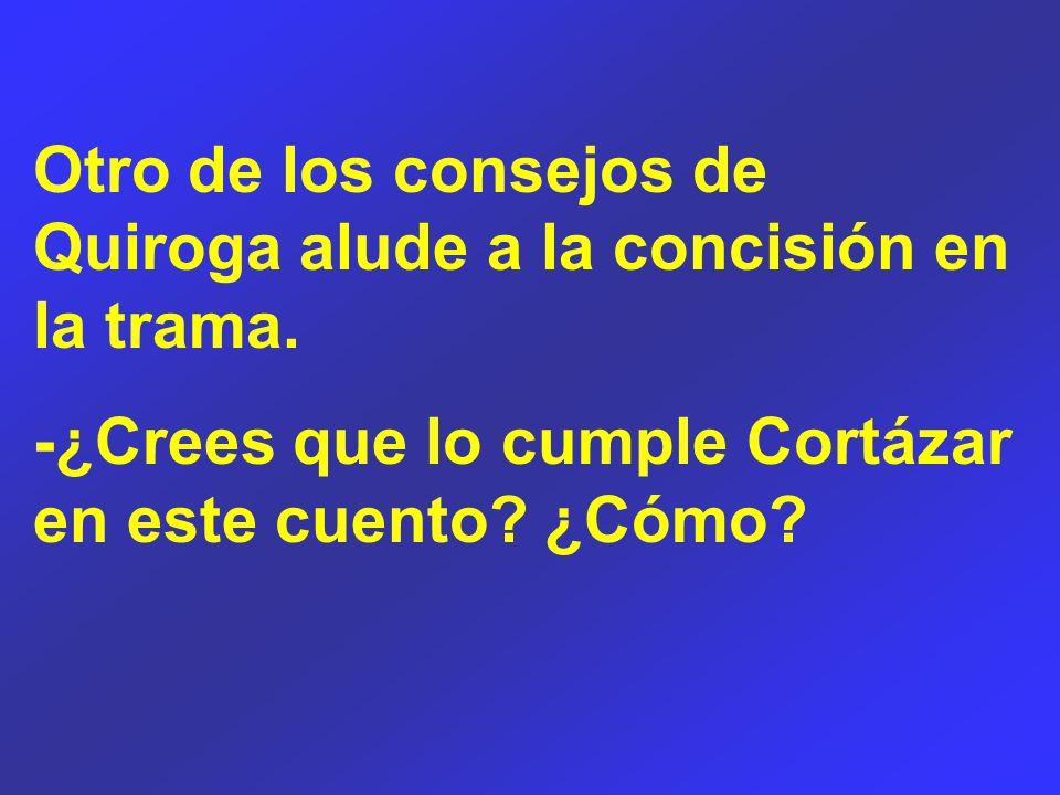 Otro de los consejos de Quiroga alude a la concisión en la trama.