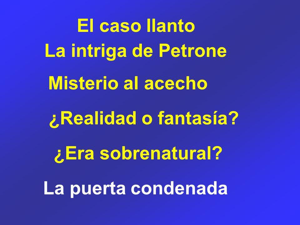 El caso llanto La intriga de Petrone Misterio al acecho ¿Realidad o fantasía.