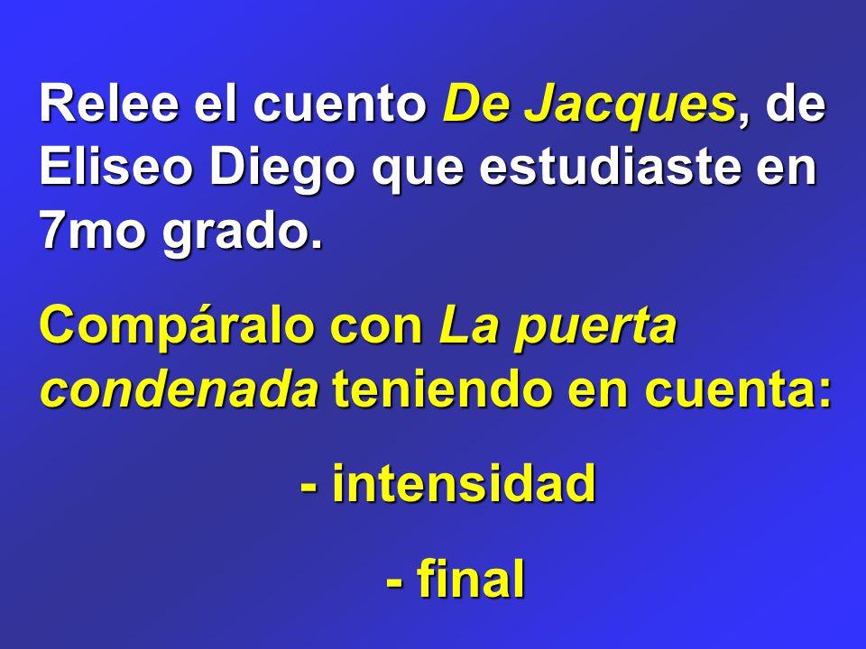 Relee el cuento De Jacques, de Eliseo Diego que estudiaste en 7mo grado.