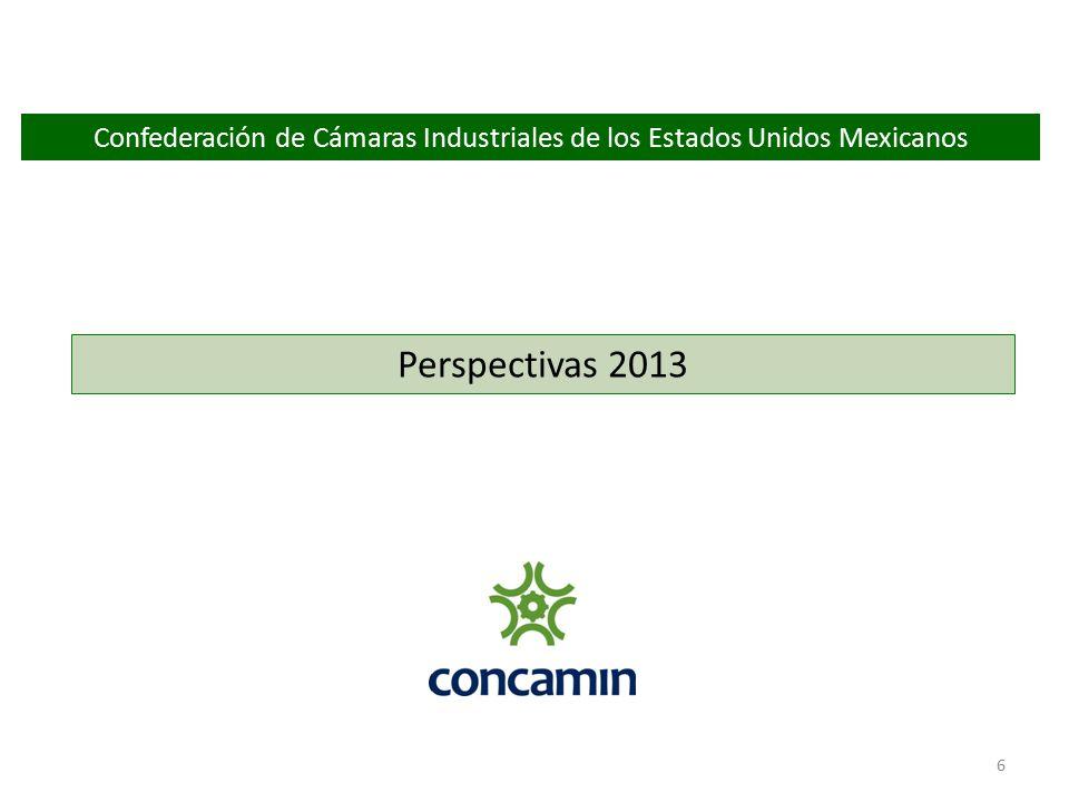 6 Confederación de Cámaras Industriales de los Estados Unidos Mexicanos Perspectivas 2013
