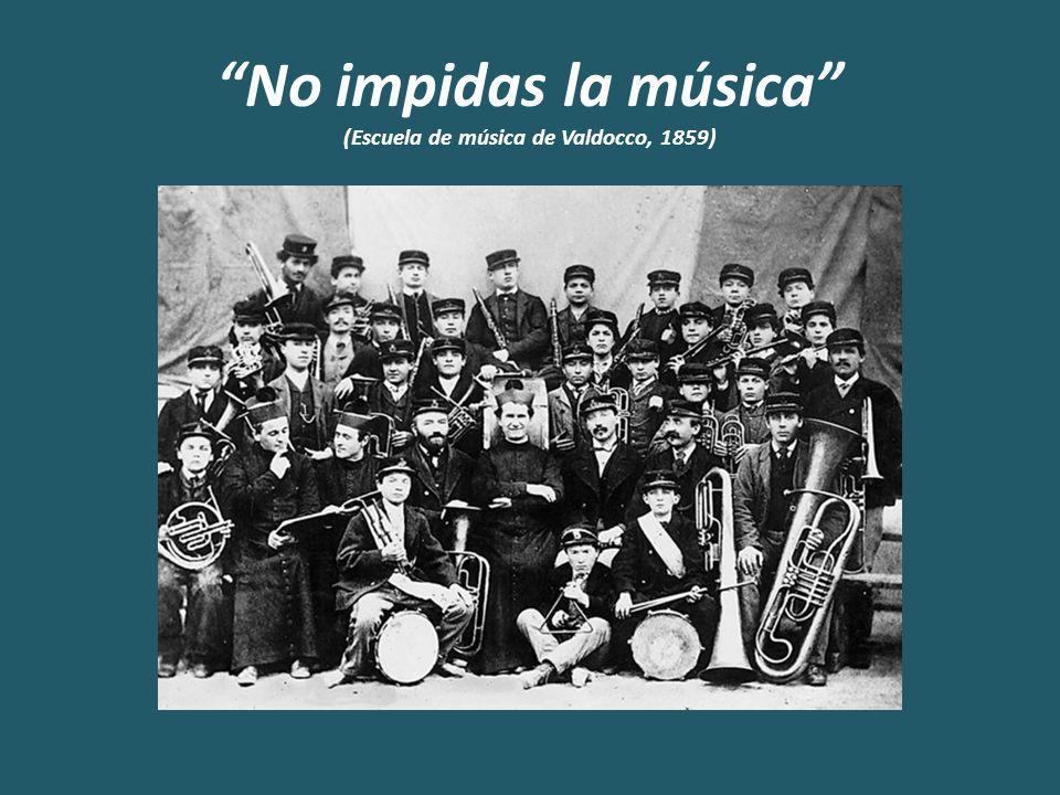 No impidas la música (Escuela de música de Valdocco, 1859)