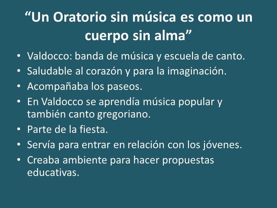 Un Oratorio sin música es como un cuerpo sin alma Valdocco: banda de música y escuela de canto.