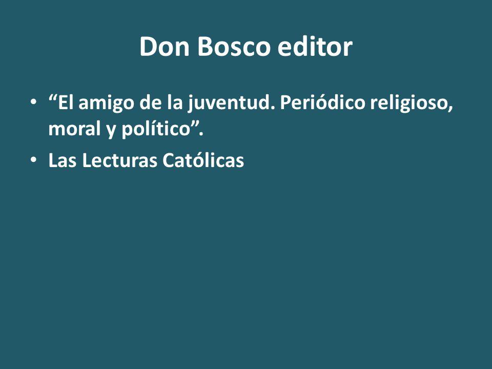 Don Bosco editor El amigo de la juventud. Periódico religioso, moral y político .