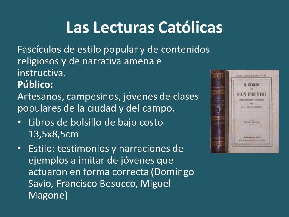 Las Lecturas Católicas Fascículos de estilo popular y de contenidos religiosos y de narrativa amena e instructiva.