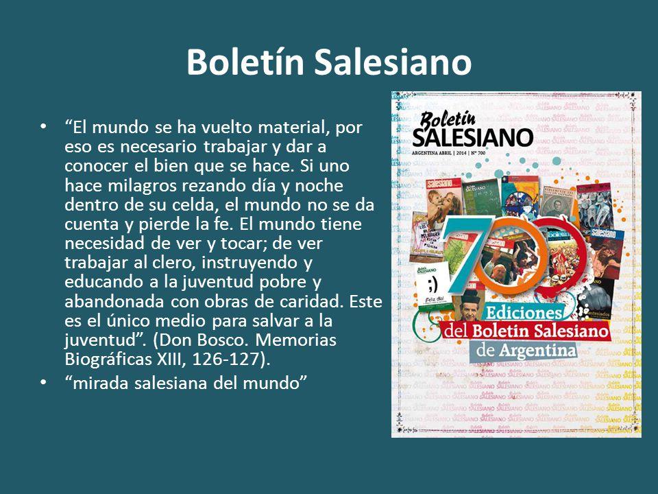 Boletín Salesiano El mundo se ha vuelto material, por eso es necesario trabajar y dar a conocer el bien que se hace.