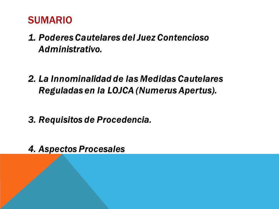 SUMARIO 1.Poderes Cautelares del Juez Contencioso Administrativo.