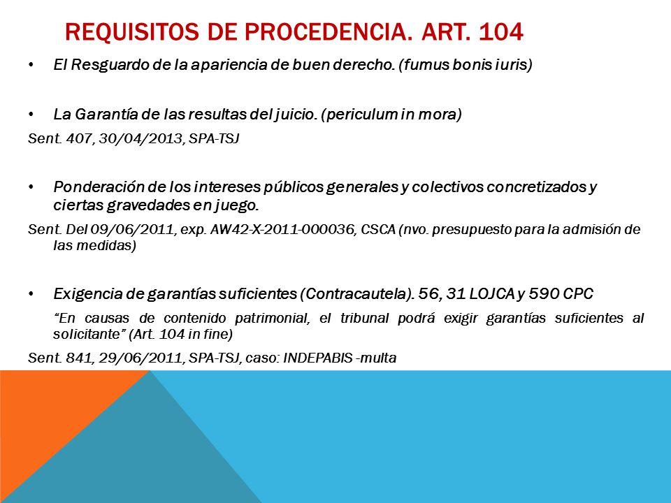 REQUISITOS DE PROCEDENCIA. ART. 104 El Resguardo de la apariencia de buen derecho.