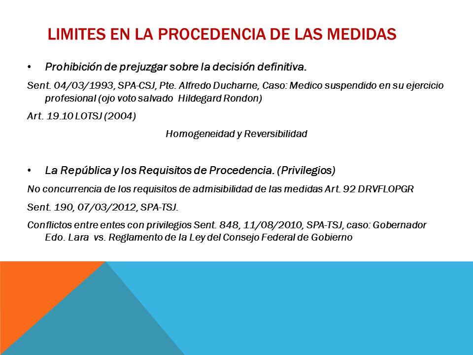 LIMITES EN LA PROCEDENCIA DE LAS MEDIDAS Prohibición de prejuzgar sobre la decisión definitiva.