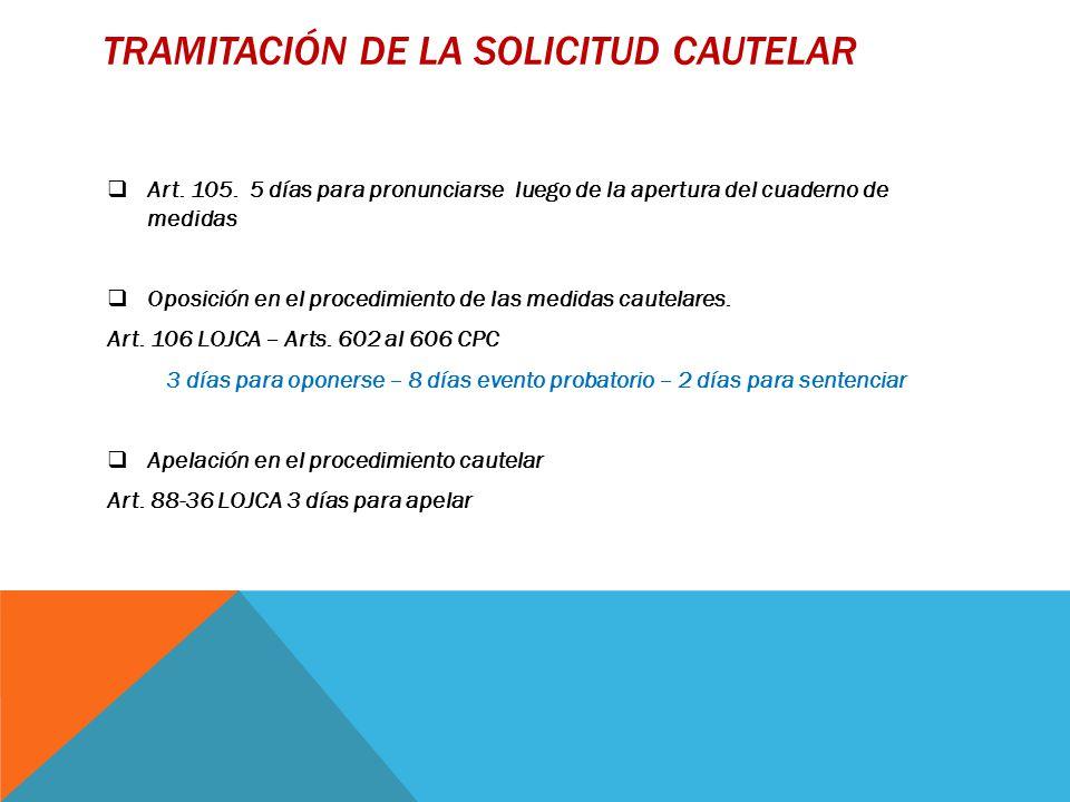 TRAMITACIÓN DE LA SOLICITUD CAUTELAR  Art. 105.