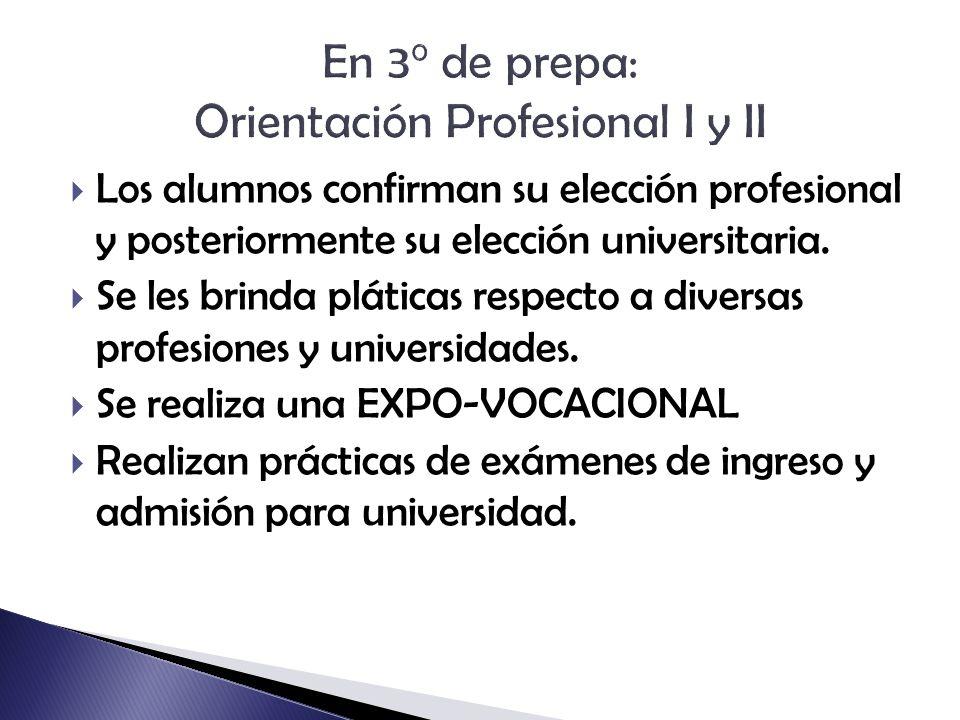  Los alumnos confirman su elección profesional y posteriormente su elección universitaria.