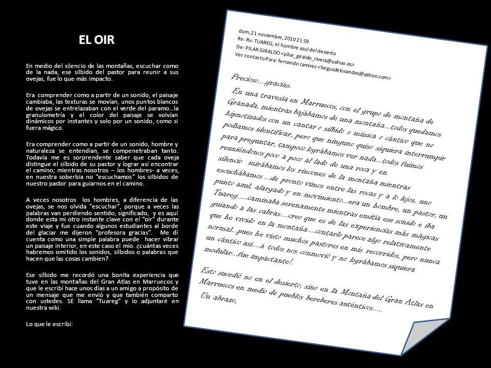 dom,21 noviembre, 2010 21:59 Re: Rv: TUAREG, el hombre azul del desierto De: PILAR GIRALDO Ver contacto Para: fernando ramirez Precioso....gracias.