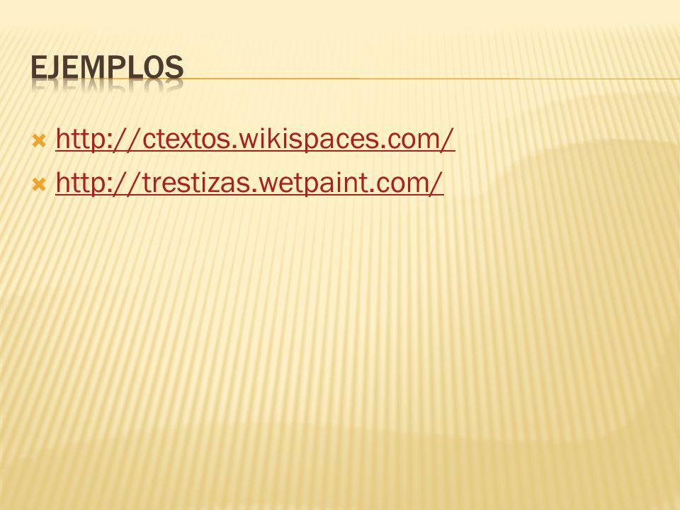  http://ctextos.wikispaces.com/ http://ctextos.wikispaces.com/  http://trestizas.wetpaint.com/ http://trestizas.wetpaint.com/