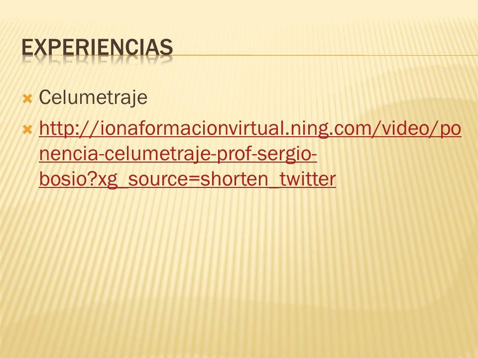  Celumetraje  http://ionaformacionvirtual.ning.com/video/po nencia-celumetraje-prof-sergio- bosio xg_source=shorten_twitter http://ionaformacionvirtual.ning.com/video/po nencia-celumetraje-prof-sergio- bosio xg_source=shorten_twitter