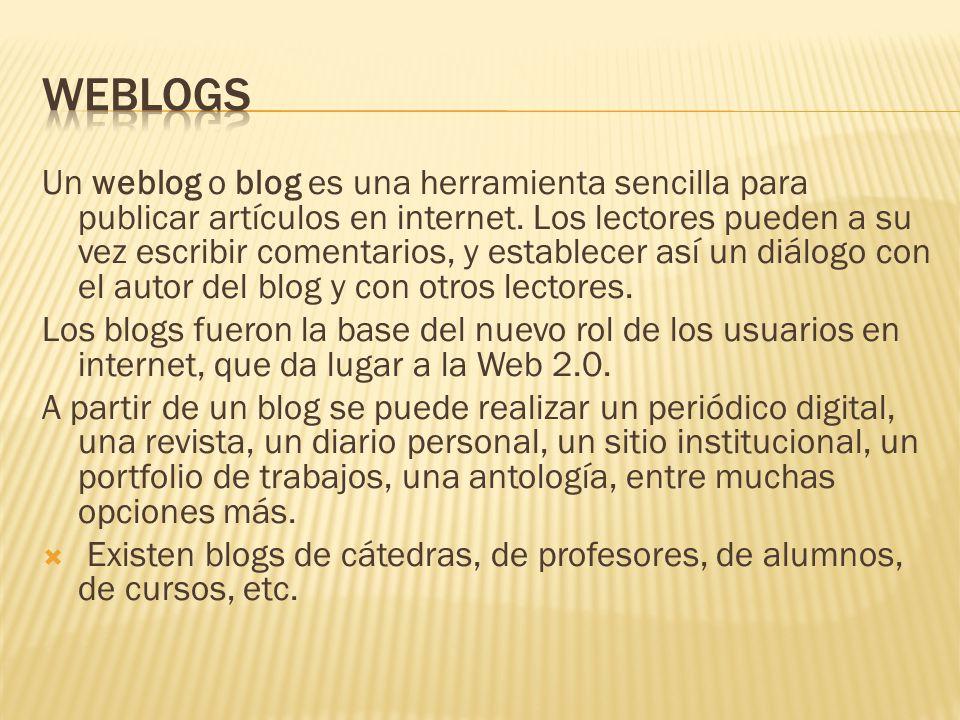 Un weblog o blog es una herramienta sencilla para publicar artículos en internet.
