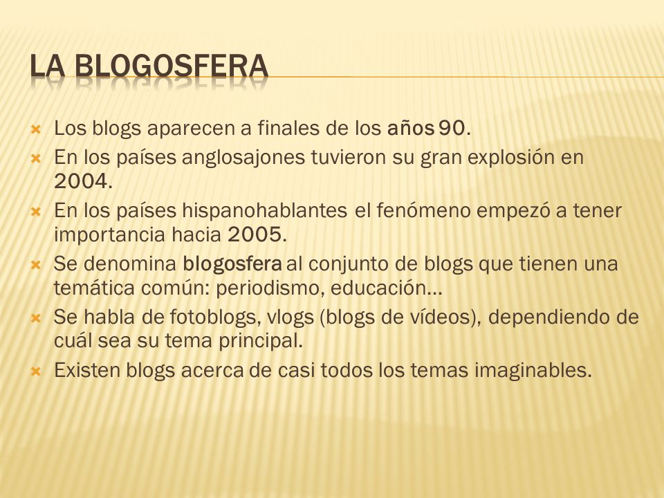  Los blogs aparecen a finales de los años 90.