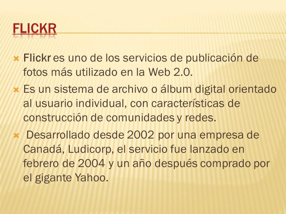  Flickr es uno de los servicios de publicación de fotos más utilizado en la Web 2.0.