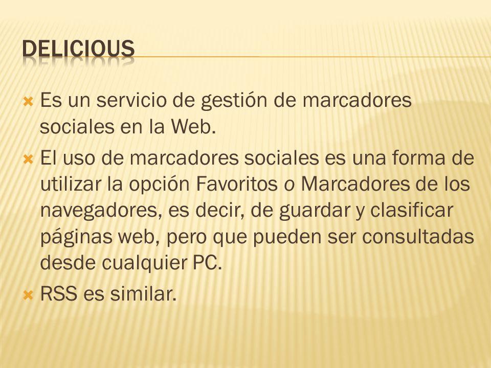  Es un servicio de gestión de marcadores sociales en la Web.