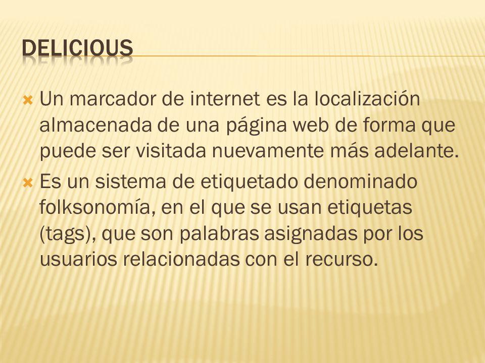  Un marcador de internet es la localización almacenada de una página web de forma que puede ser visitada nuevamente más adelante.