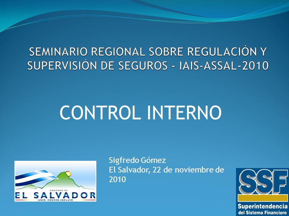 CONTROL INTERNO Sigfredo Gómez El Salvador, 22 de noviembre de 2010