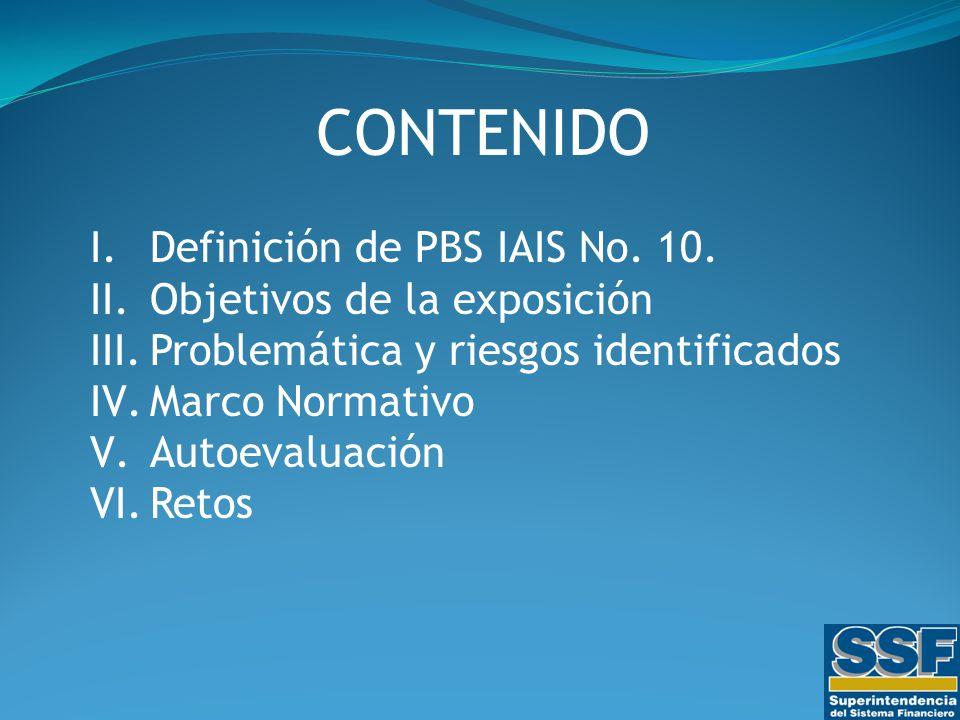 CONTENIDO I.Definición de PBS IAIS No. 10.