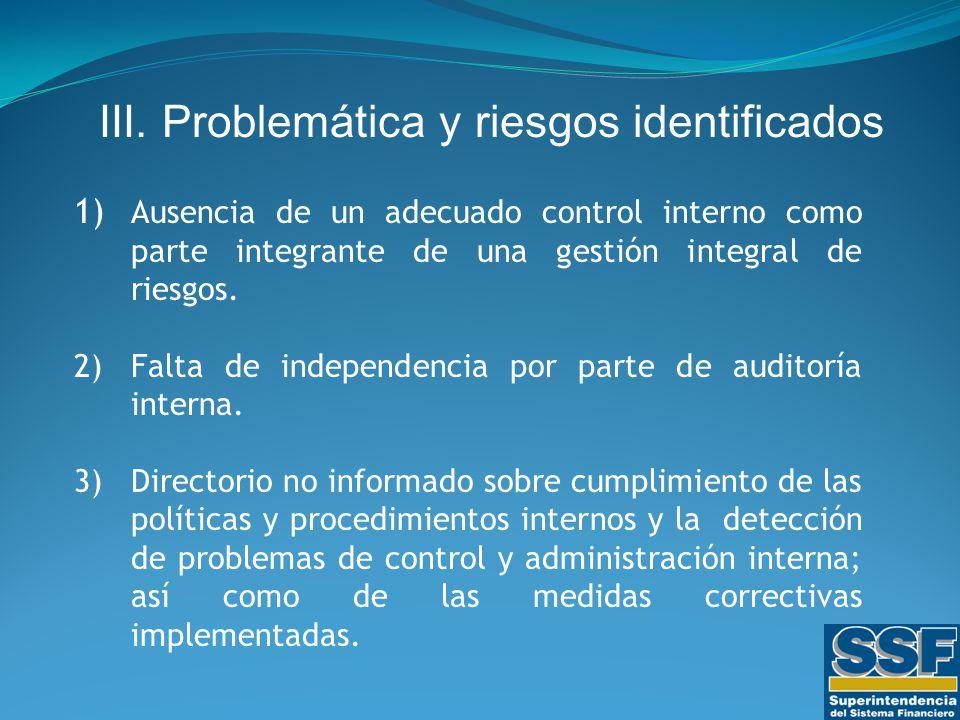 1) Ausencia de un adecuado control interno como parte integrante de una gestión integral de riesgos.