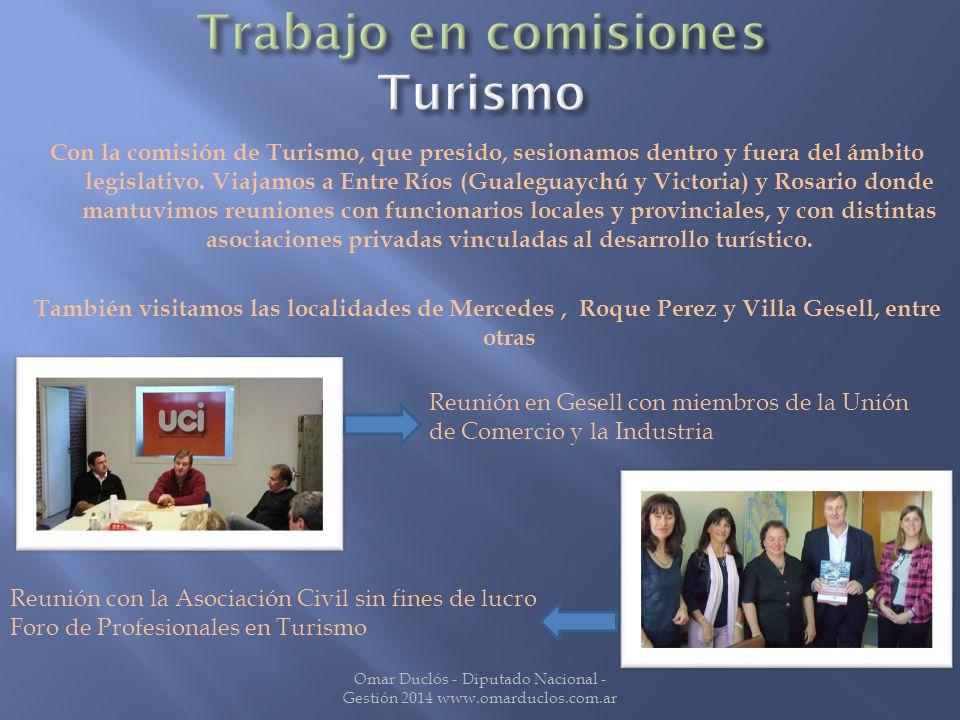 Con la comisión de Turismo, que presido, sesionamos dentro y fuera del ámbito legislativo.